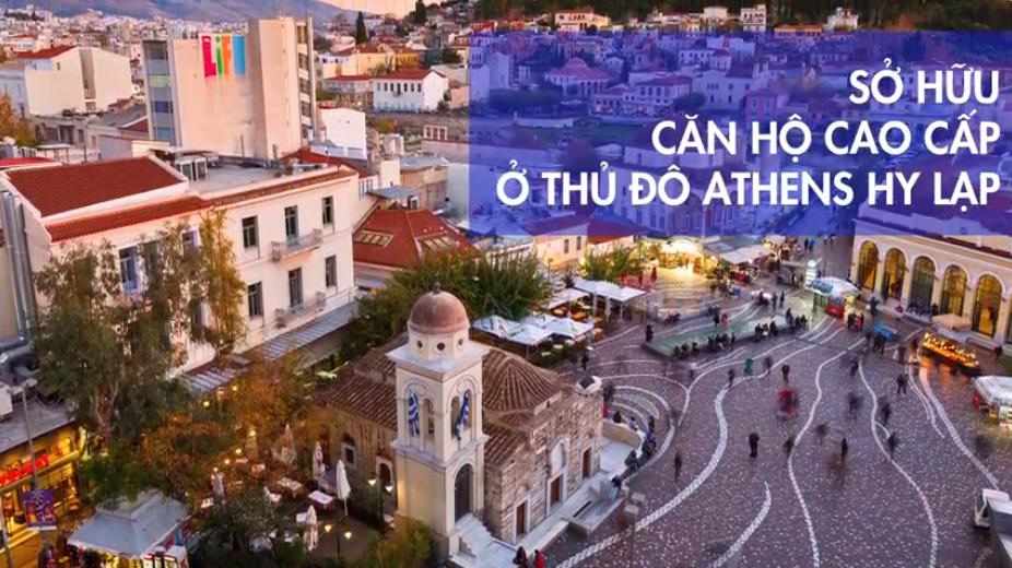 SỞ HỮU CĂN HỘ CAO CẤP Ở THỦ ĐÔ ATHENS HY LẠP, LẤY GOLDEN VISA TỰ DO ĐI LẠI 26 NƯỚC KHỐI SCHENGEN