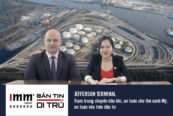 Bản tin di trú – Jefferson Terminal Trạm trung chuyển dầu khí, an toàn cho thẻ xanh Mỹ, an toàn vốn tiền đầu tư