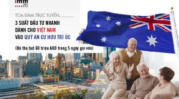 3 suất đầu tư nhanh dành cho Việt Nam vào Quỹ An cư Hưu trí Úc