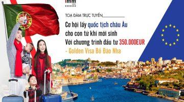Cơ hội lấy quốc tịch châu Âu cho con từ khi mới sinh <br> Với chương trình đầu tư 350.000EUR – Golden Visa Bồ Đào Nha