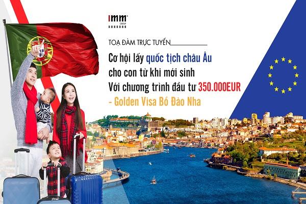 Cơ hội lấy quốc tịch châu Âu cho con từ khi mới sinh  Với chương trình đầu tư 350.000EUR – Golden Visa Bồ Đào Nha