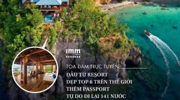 Đầu tư Resort đẹp top 6 trên thế giới <br> Thêm passport tự do đi lại 141 nước