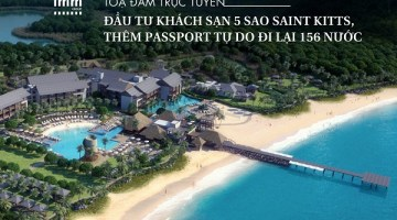 Đầu tư khách sạn 5 sao Saint Kitts. <br> Thêm passport tự do đi lại 156 nước