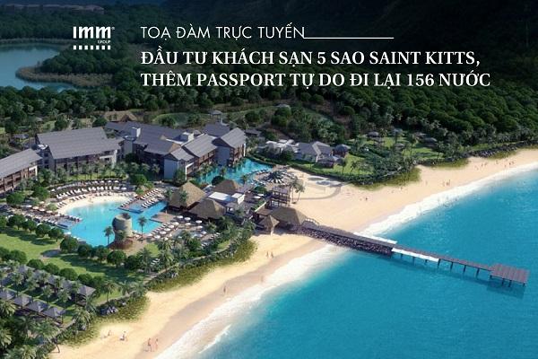 Đầu tư khách sạn 5 sao Saint Kitts.  Thêm passport tự do đi lại 156 nước