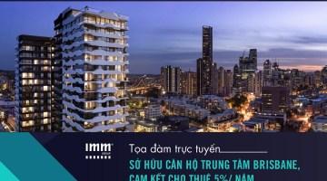 Sở hữu căn hộ trung tâm Brisbane, cam kết cho thuê 5%/ năm