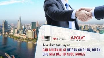 Cần chuẩn bị gì để bán cổ phần, dự án cho nhà đầu tư nước ngoài?