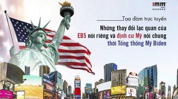 Những thay đổi lạc quan của EB-5 nói riêng và định cư Mỹ nói chung <br> thời Tổng thống Mỹ Biden