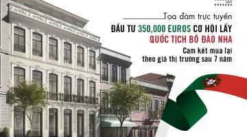 Đầu tư 350.000EUR cơ hội lấy quốc tịch Bồ Đào Nha <br> cam kết mua lại theo giá thị trường sau 7 năm