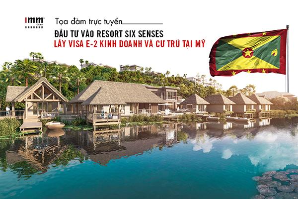 Đầu tư vào Resort Six Senses lấy Visa E-2 kinh doanh và cư trú tại Mỹ