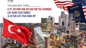 6 tỷ, sở hữu căn hộ cao cấp tại Istanbul <br> Lấy Quốc tịch Turkey  & Cơ hội lấy visa sang Mỹ