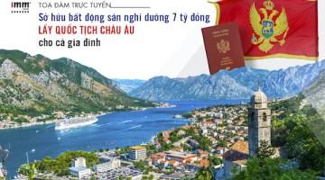 Sở hữu bất động sản nghỉ dưỡng 7 tỷ đồng <br> lấy quốc tịch châu Âu cho cả gia đình
