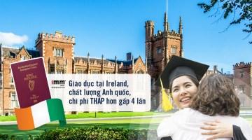 Giáo dục tại Ireland, chất lượng Anh quốc, chi phí thấp hơn gấp 4 lần