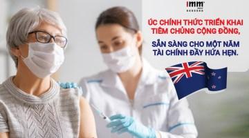 Úc chính thức triển khai tiêm chủng vaccine cộng đồng, sẵn sàng cho một năm tài chính đầy hứa hẹn