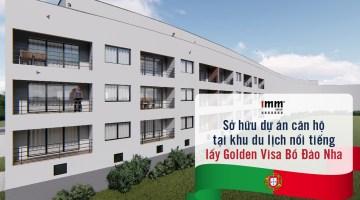 Sở hữu dự án căn hộ tại khu du lịch nổi tiếng <br>lấy Golden Visa Bồ Đào Nha