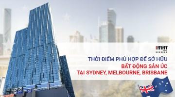 Thời điểm phù hợp để sở hữu bất động sản Úc <br>tại Sydney, Melbourne, Brisbane