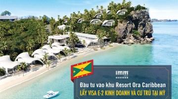 Đầu tư vào khu nghỉ dưỡng Ora Caribbean <br>Lấy Visa E-2 kinh doanh và cư trú tại Mỹ
