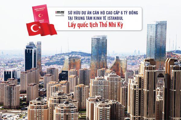 Sở hữu dự án căn hộ cao cấp 6 tỷ đồng tại trung tâm kinh tế Istanbul, lấy quốc tịch Thổ Nhĩ Kỳ