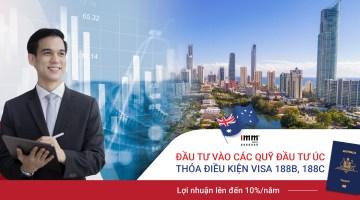 Đầu tư vào các Quỹ đầu tư Úc – Thỏa điều kiện visa 188B, 188C  <br>Lợi nhuận lên đến 10%/năm