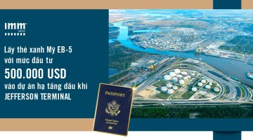 Lấy thẻ xanh Mỹ EB-5 với mức đầu tư 500.000USD <br>Vào dự án trạm chứa dầu Jefferson Terminal
