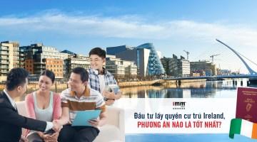 Đầu tư lấy quyền cư trú Ireland, phương án nào là tốt nhất?