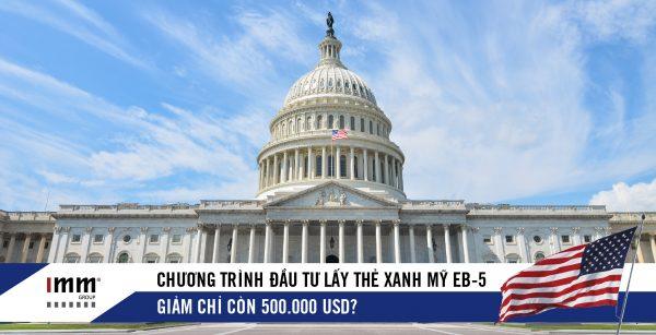 Chương trình đầu tư lấy thẻ xanh Mỹ EB-5 giảm chỉ còn 500.000 USD?