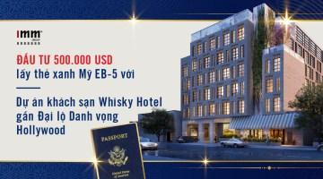 Đầu tư 500.000 USD lấy thẻ xanh Mỹ EB-5 <br>với Dự án khách sạn Whisky Hotel gần Đại lộ Danh vọng Hollywood