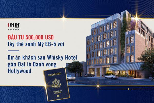 Đầu tư 500.000 USD lấy thẻ xanh Mỹ EB-5 với Dự án khách sạn Whisky Hotel gần Đại lộ Danh vọng Hollywood