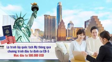 Lộ trình lấy quốc tịch Mỹ thông qua chương trình đầu tư định cư EB-5 <br>Mức đầu tư 500.000 USD