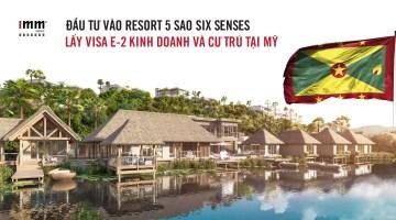 Đầu tư vào Resort 5 Sao Six Senses <br>Lấy Visa E-2 kinh doanh và cư trú tại Mỹ
