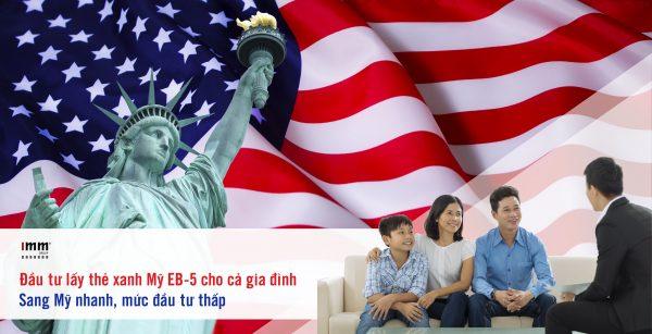 Đầu tư lấy thẻ xanh Mỹ EB-5 cho cả gia đình Sang Mỹ nhanh, mức đầu tư thấp