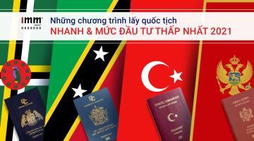 Những chương trình lấy quốc tịch nhanh và mức đầu tư thấp nhất 2021