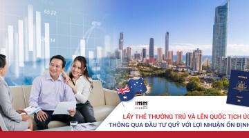 Lấy thẻ thường trú và lên quốc tịch Úc thông qua đầu tư Quỹ với lợi nhuận ổn định