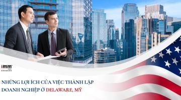 Những lợi ích của việc thành lập doanh nghiệp ở Delaware, Mỹ
