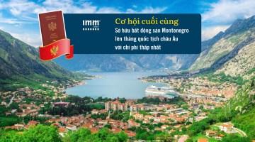 Cơ hội cuối cùng<br> Sở hữu bất động sản Montenegro <br>Lên thẳng quốc tịch châu Âu với chi phí thấp nhất