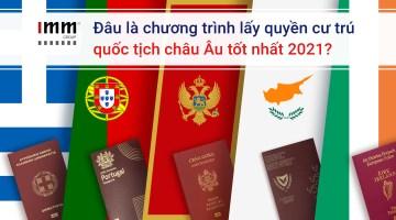 Đâu là chương trình lấy quyền cư trú, quốc tịch châu Âu tốt nhất 2021?