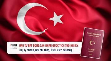 Đầu tư bất động sản nhận quốc tịch Thổ Nhĩ Kỳ  <br>Chương trình quốc tịch nhanh, chi phí thấp, điều kiện dễ dàng nhất