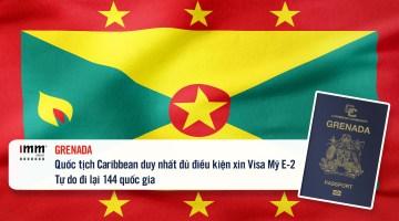 Grenada: Quốc tịch Caribbean duy nhất đủ điều kiện xin Visa Mỹ E-2. <br>Tự do đi lại 144 quốc gia