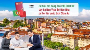 Sở hữu bất động sản 280.000 EUR lấy Golden Visa Bồ Đào Nha <br>Cơ hội lên quốc tịch Châu Âu