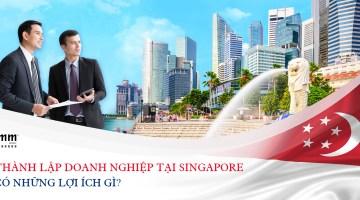 Thành lập công ty tại Singapore có những lợi ích gì?